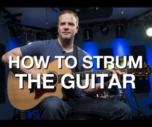 How To Strum The Guitar – Beginner Guitar Lesson #7